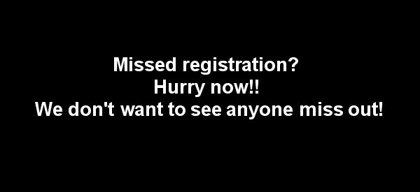 Missed registration? Hurry now!