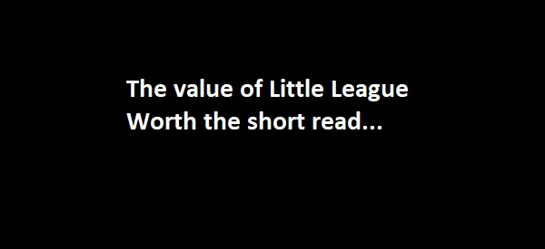 The value of Little League – worth the short read