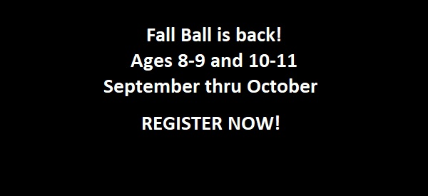 Fall Ball registration OPEN NOW