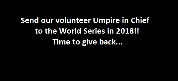 Send our Umpire In Chief to the World Series!! Giving back.