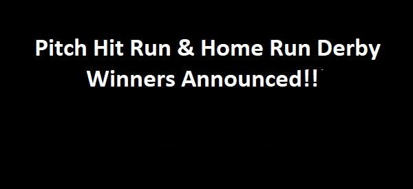 2018 Pitch Hit Run & Home Run Derby Winners Announced!!